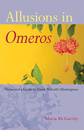 Allusions in Omeros: Notes and a Guide to Derek Walcott's Masterpiece