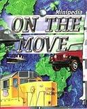 On the Move (Minipedia) (0439381924) by Philip Wilkinson
