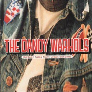 The Dandy Warhols - Thirteen Tales From Urban Bohemia [+7 Track Bonus CD] - Zortam Music