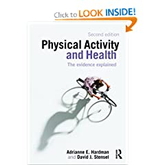Physical Activity and Health 2E: The Evidence Explained