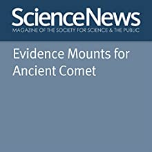 Evidence Mounts for Ancient Comet Other Auteur(s) : Thomas Sumner Narrateur(s) : Mark Moran