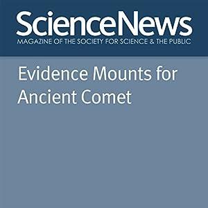 Evidence Mounts for Ancient Comet Other von Thomas Sumner Gesprochen von: Mark Moran
