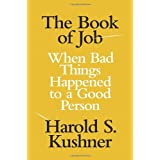 The Book of Job: When Bad Things Happened to a Good Person (Jewish Encounters) ~ Harold S. Kushner
