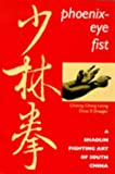 img - for Phoenix-Eye Fist: A Shaolin Fighting Art of South China book / textbook / text book
