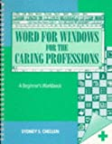 img - for Word for Windows for the Caring Professions: A Beginner's Workbook by Chellen Sydney S. (1994-12-08) Spiral-bound book / textbook / text book