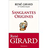 Sanglantes originespar Ren� Girard