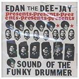 echange, troc Edan the Dee-Jay - Sound of the Funky Drummer