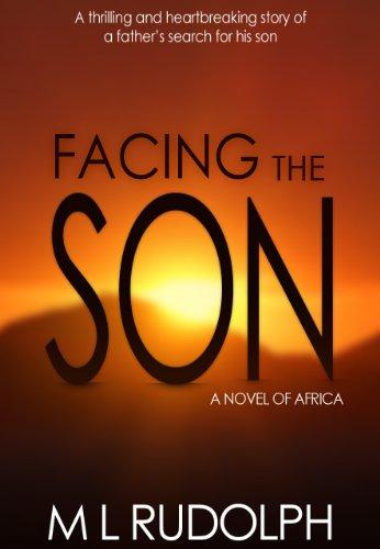 Facing the Son, A Novel of Africa