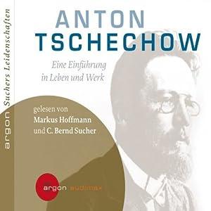 Anton Tschechow: Eine Einführung in Leben und Werk Hörbuch