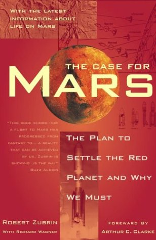 The Case for Mars: The Plan to Settle the Red Planet and Why We Must, Robert Zubrin, Richard Wagner