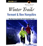 img - for Winter Trails Vermont & New Hampshire: The Best Cross-Country Ski & Snowshoe Trails (Winter Trails) (Paperback) - Common book / textbook / text book