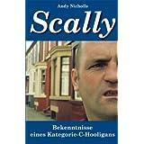 """Scally: Bekenntnisse eines Kategorie-C-Hooligansvon """"Andy Nicholls"""""""