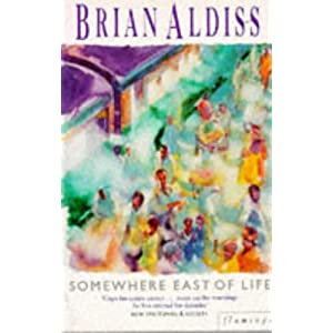 Somewhere East of Life - Brian W. Aldiss