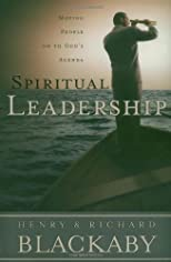 Spiritual Leadership: Moving People to God's Agenda