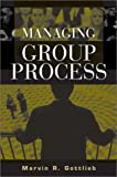 Managing Group Process (1567205119) by Marvin R. Gottlieb