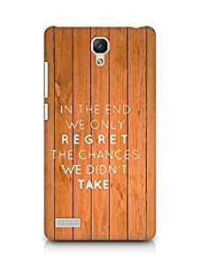 AMEZ we only regret the chances we didnt take Back Cover For Xiaomi Redmi Note
