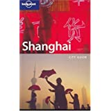 Lonely Planet Shanghai: City Guide