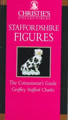 Christie's Collectibles, Staffordshire Figures, The Connoisseur's Guide, Charles, Geoffrey Stafford