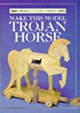 Make This Model Trojan Horse (Usborne Cut-Out Models) (0746016689) by Ashman, Iain