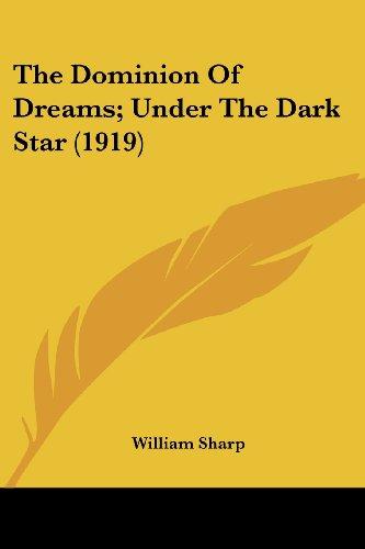 The Dominion of Dreams; Under the Dark Star (1919)