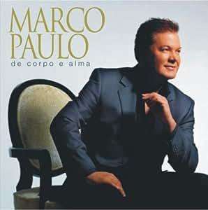 Marco Paulo - De Corpo e alma - Amazon.com Music