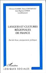 Langues et cultures régionales de France - état des lieux, enseignement, politique