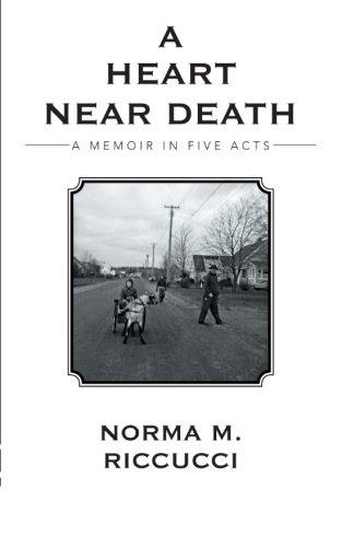 A Heart Near Death: A Memoir in Five Acts
