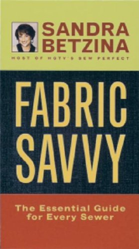 Fabric Savvy: The Essential Guide for Every Sewer (Type Fabric compare prices)