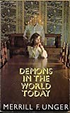 Demons in the World Today: A Study of Occultism in the Light of God's Word (0842306617) by Unger, Merrill F.