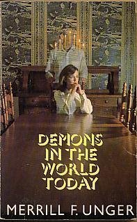 Demons in the World Today: A Study of Occultism in the Light of God's Word