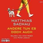 Andere tun es doch auch | Matthias Sachau