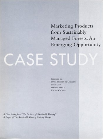 the-business-of-sustainable-forestry-case-study-marketing-products-marketing-products-from-sustainab
