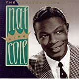 Nat King Cole: The Greatest Hits ~ Nat King Cole