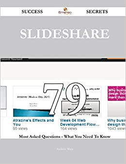 SlideShare 79 Success Secrets: 79 Most Asked Questions On SlideShare - What You Need To Know