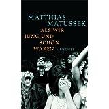 """Als wir jung und sch�n warenvon """"Matthias Matussek"""""""