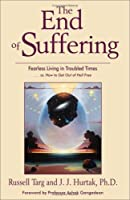 The End of Suffering: Fearless Living in Troubled Times
