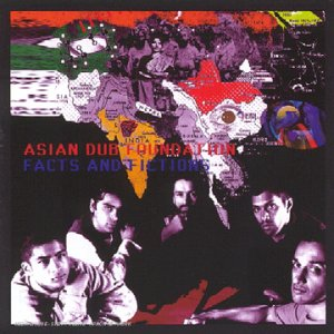 Asian Dub Foundation - Fact and Fictions - Zortam Music