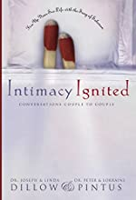 Intimacy Ignited Conversations Couple to Couple Fire Up Your Sex Life with the Song of Solomon