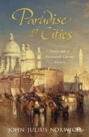 Paradise of Cities: Venice and Its Nineteenth-century Visitors