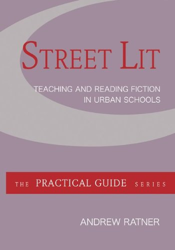 Street Lit:  Teaching and Reading Fiction in Urban...