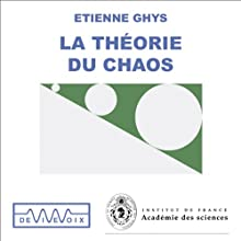 La Théorie du chaos Discours Auteur(s) : Étienne Ghys Narrateur(s) : Étienne Ghys