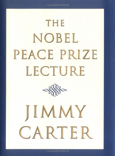 The Nobel Peace Prize Lecture, JIMMY CARTER