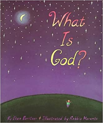 What Is God? (What Is? Life Concepts Series)