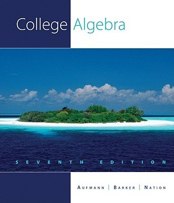 College Algebra (College Algebra Seventh Edition)
