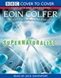 The Supernaturalist: Complete & Unabridged (BBC Cover to Cover)