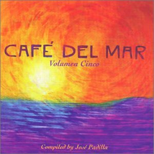 Various Artists - Café Del Mar (Volumen Cinco) - Zortam Music