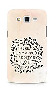 AMEZ there is unmapped territory in all of us Back Cover For Samsung Galaxy Grand Max