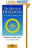 The Myth of Freedom (Shambhala Classics)