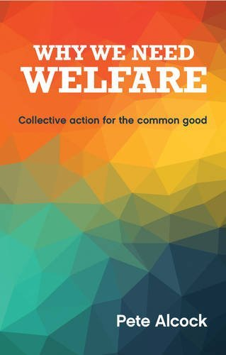 Why We Need Welfare: Collective Action for the Common Good