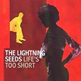Lightning Seeds Lifes Too Short [CD 1]